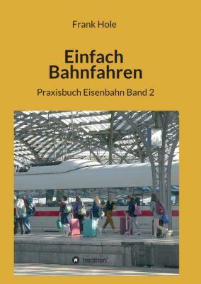 """""""Einfach Bahnfahren"""" von Frank Hole"""