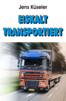 """Eiskalt transportiert"" von Jens Küseler"