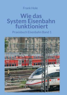 """""""Wie das System Eisenbahn funktioniert"""" von Frank Hole"""