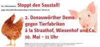 Am 10. Mai ist in Donauwörth die Demo gegen Tierfabriken. Los geht's um 11 Uhr auf dem Festplatz, nur 3 Minuten vom Bahnhof.
