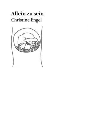 """""""Allein zu sein"""" von Christine Engel"""