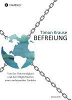"""""""Befreiung - Von der Notwendigkeit und den Möglichkeiten einer umfassenden Umkehr"""" von Timon Krause"""