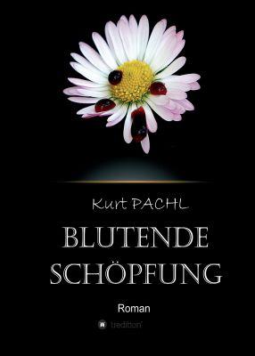 """""""Blutende Schöpfung"""" von Kurt Pachl"""