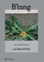 B'tong – der Umweltroman setzt sich mit dem Verhältnis zwischen Mensch und Natur auseinander