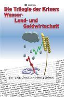 Das Buch Die Trilogie der Krisen – Gefährdet die aktuelle, niedrige Sonnenaktivität unsere Ernten 2019?
