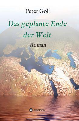 """""""Das geplante Ende der Welt"""" von Peter Goll"""