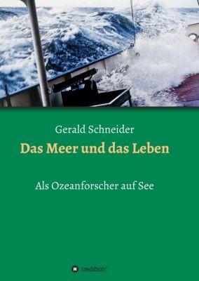"""""""Das Meer und das Leben"""" von Gerald Schneider"""