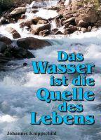 """""""Das Wasser ist die Quelle des Lebens"""" von Johannes Knippschild"""