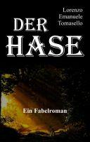 Der Hase – Ein Fabelroman. Eine Liebeserklärung an die Unberührtheit der Natur
