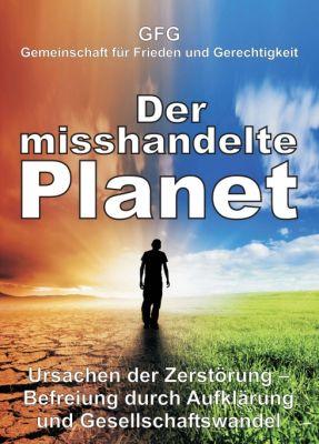 """""""Der misshandelte Planet"""" von GFG Gemeinschaft für Frieden und Gerechtigkeit"""