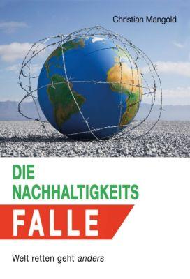 """""""Die Nachhaltigkeits-Falle"""" von Christian Mangold"""