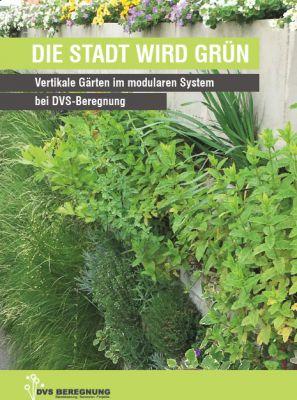 Die Stadt wird Grün - Vertikale Begrünung als Sichtschutz, Lärmschutz und zur Luftverbesserung