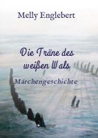 """""""Die Träne des weißen Wals"""" von Melly  Marcelle Englebert"""