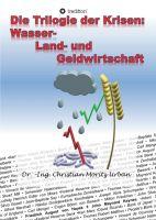 """""""Die Trilogie der Krisen: Wasser-, Land- und Geldwirtschaft"""" von Christian Moritz Urban"""