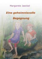 """""""Eine geheimnisvolle Begegnung"""" von Margarete Jaeckel"""