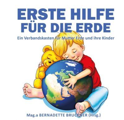 """""""Erste Hilfe für die Erde"""" von Florian Zach, Markus Strobl, Bernadette Bruckner"""