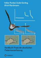 """""""Handbuch: Praxis der akustischen Fledermauserfassung"""" von Ulrich Marckmann, Guido Gerding, Volker Runkel"""