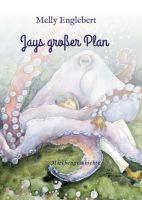 """Jays großer Plan"" von Melly  Marcelle Englebert"