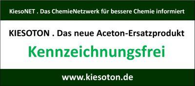Kiesoton . Der neue Acetonersatz . Kennzeichnungsfrei
