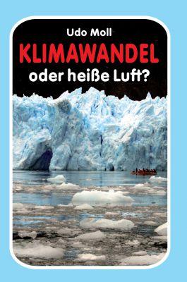"""""""Klimawandel oder heiße Luft?"""" von Udo Moll"""
