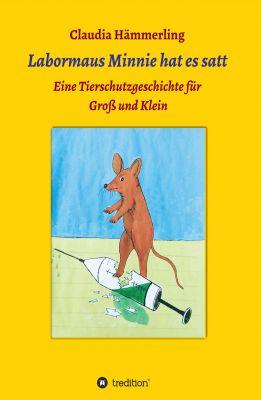 """""""Labormaus Minnie hat es satt"""" von Claudia Hämmerling"""
