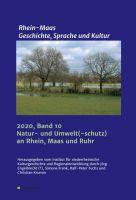 Natur und Umwelt an Maas, Rhein und Ruhr – Wie eine Region ihre heutige Bedeutung erlangte