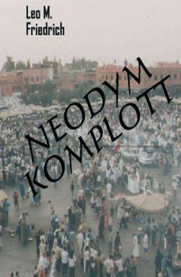 """""""Neodym-Komplott"""" von Leo M. Friedrich"""