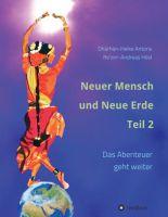 """""""Neuer Mensch und Neue Erde Teil 2"""" von Andreas Hösl, Heike Antons"""