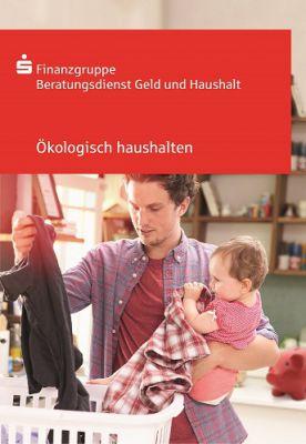 Die Broschüre gibt viele Tipps zur ökologischen Haushaltsführung. Kostenlos bei www.geldundhaushalt.de