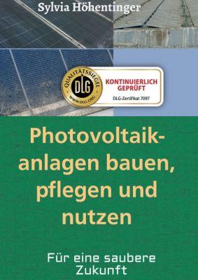 """""""Photovoltaikanlagen bauen, pflegen und nützen!"""" von Sylvia Höhentinger"""