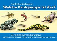 Welche Kaulquappe ist das? – Amphibienführer von Friedo Berninghausen