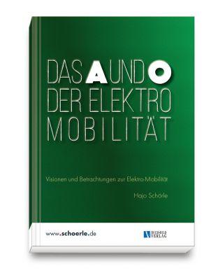 Das kompakte Buch zur E-Mobilität von Hajo Schörle
