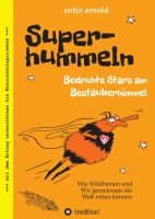 Superhummeln – Bedrohte Stars am Bestäuberhimmel – Humorvolles Naturbuch