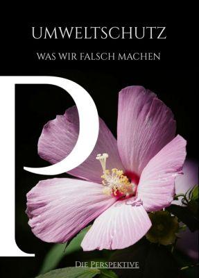 """""""Umweltschutz - Was wir falsch machen"""" von Maximilian Ziegler"""