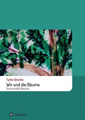 """""""Wir und die Bäume"""" von Tycho Stracke"""