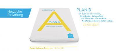"""Book-Release-Party: Armin Ruser - """"Plan B - Höchste Zeit für Veränderung"""""""