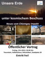 """Vortrag """"Unsere Erde unter kosmischem Beschuss"""" am 19.April 2013 in Traunstein, 20 Uhr"""