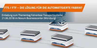 Kostenfreier Thementag zu Fahrerlosen Transportsystemem & Automatisierung in der Intralogistik am 21.06.2018 in Würzburg.