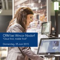 """Kostenfreie Veranstaltung """"CRM bei Wincor Nixdorf"""" am Donnerstag, 25.06.2015 Paderborn"""