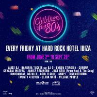 """Children of the 80s""-Sommer-Line-up 2017 im Hard Rock Hotel Ibiza"