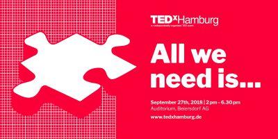 All we need is - TEDxHamburg 2018 a, 27.9.18