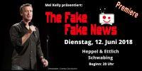 The Fake Fake News - Präsentiert von Mel Kelly