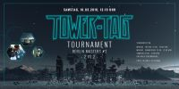 Tower Tag Tournament Berlin Masters #2