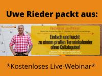 Uwe Rieder packt aus: Einfach und leicht zu einem prallen Terminkalender ohne Kaltakquise!