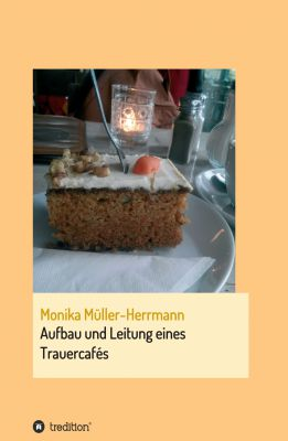 """""""Aufbau und Leitung eines Trauercafés"""" von Monika Müller-Herrmann"""