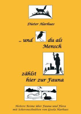 """""""und du als Mensch zählst hier zur Fauna"""" von Dieter Harhues"""