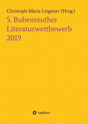 """""""5. Bubenreuther Literaturwettbewerb"""" von Christoph-Maria Liegener u.a."""