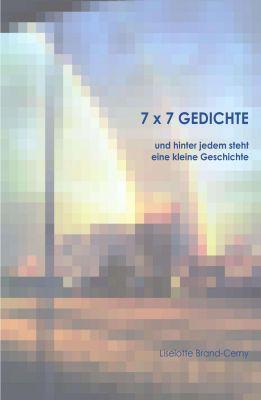 """""""7 x 7 Gedichte"""" von Liselotte Brand-Cerny"""