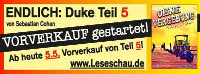 Heute, den 5.5.2019, startet der Vorverkauf für den 5. Teil der Legendären Duke-Reihe von Sebastian Cohen. www.Leseschau.de