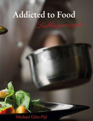 """Addicted to Food"" von Michael Götz-Pijl"